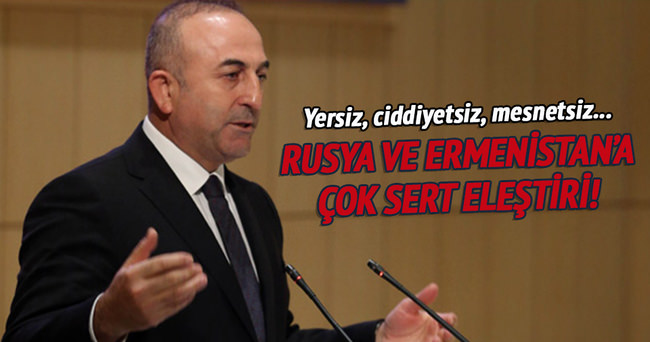 Çavuşoğlu'ndan Ermenistan ve Rusya'ya Dağlık Karabağ eleştirisi