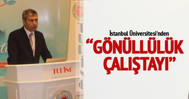İstanbul Üniversitesi'nden Gönüllülük Çalıştayı