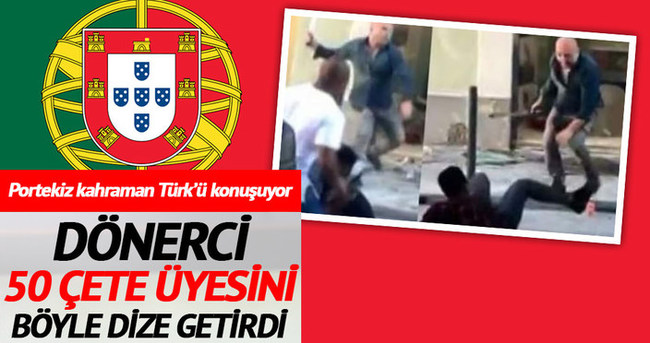 Portekiz'de Türk dönerci 50 çete üyesini hizaya getirdi