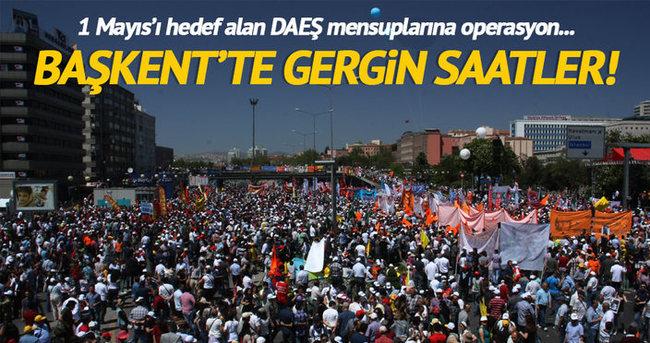 Başkent'te DAEŞ operasyonu!
