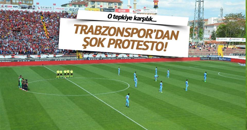 Trabzonspor'dan şok protesto!