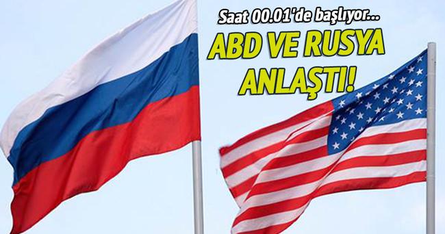 ABD ve Rusya anlaştı! Saat 00.01'de başlıyor!