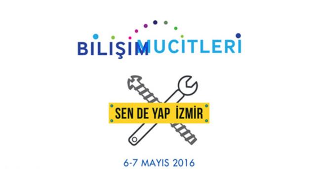 'Bilişim Mucitleri' 'Makers Day' ile bugün İzmir'de