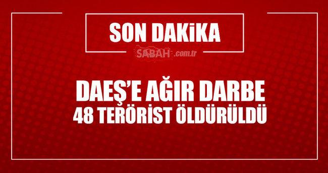 DAEŞ'e ağır darbe! 48 terörist öldürüldü