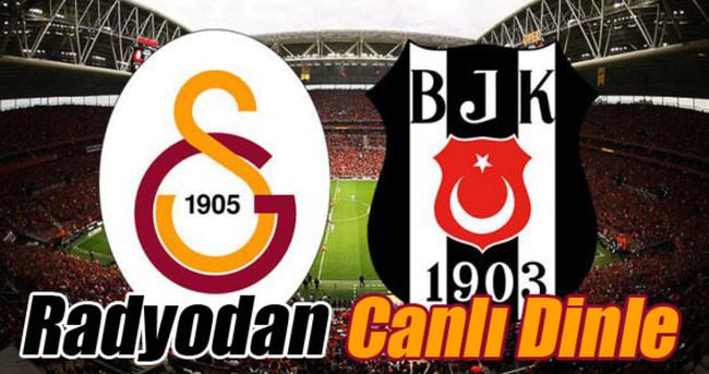 Galatasaray Beşiktaş Maçı Radyodan Canlı Dinle (TRT Radyo 1 & Lig Radyo)