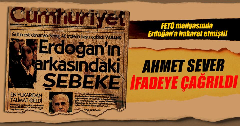 Hacı Ahmet Sever ifadeye çağrıldı