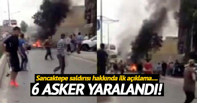 Sancaktepe'deki saldırıda 6 asker yaralandı!