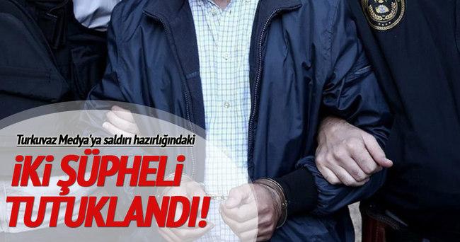 Turkuvaz Medya'ya saldırı hazırlığındaki 2 şüpheli tutuklandı