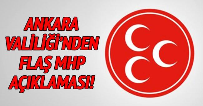 Ankara Valiliği'nden flaş MHP açıklaması!