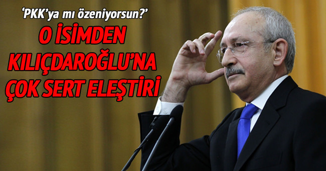 Kılıçdaroğlu'na çok sert eleştiri!
