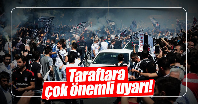 Beşiktaş'tan taraftara uyarı