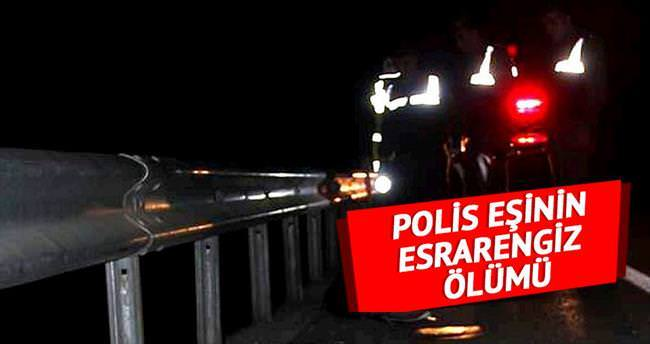 Polis eşinin esrarengiz ölümü