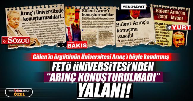 FETÖ Üniversitesi'nden 'Arınç konuşturulmadı' yalanı