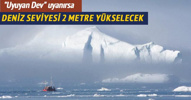 Deniz seviyelerini 2 metre yükseltecek