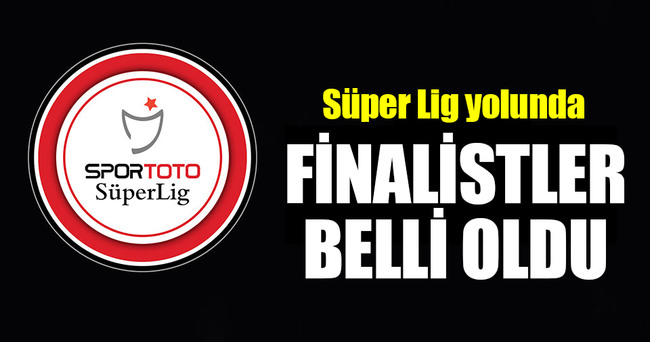 PTT 1. Lig Play-off'ta finalistler belli oldu