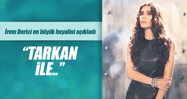 'En büyük hayalim Tarkan'la düet yapmak'