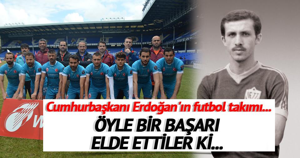 Cumhurbaşkanı Erdoğan'ın futbol takımı dünya şampiyonu