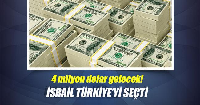 İsrail Türkiye'yi seçti! 4 milyar dolar gelecek