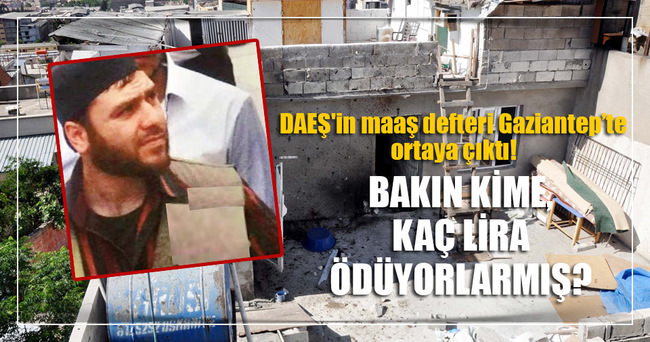 DAEŞ'in maaş defteri Gaziantep'teki operasyonda ortaya çıktı