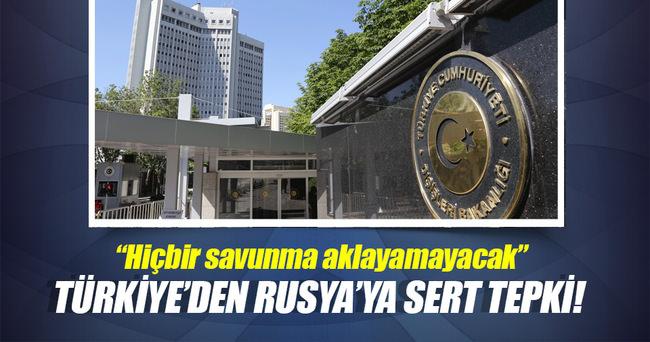 Dışişleri Bakanlığı'ndan Rusya'ya İdlip tepkisi: Hiçbir savunma aklayamayacak