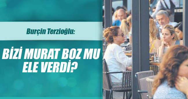 'Bizi Murat Boz mu ele verdi?'