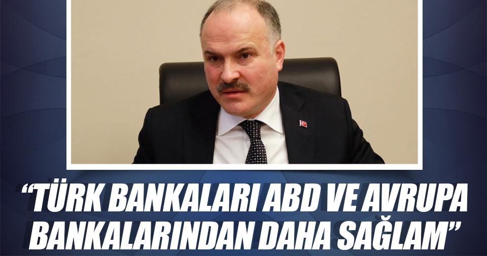 Gedikli: 'Türk bankaları ABD ve Avrupa bankalarından daha sağlam'