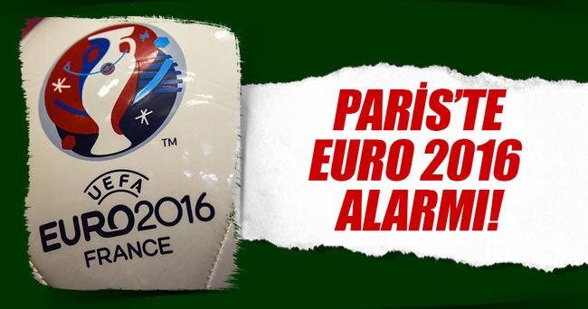 Paris'te EURO 2016 alarmı