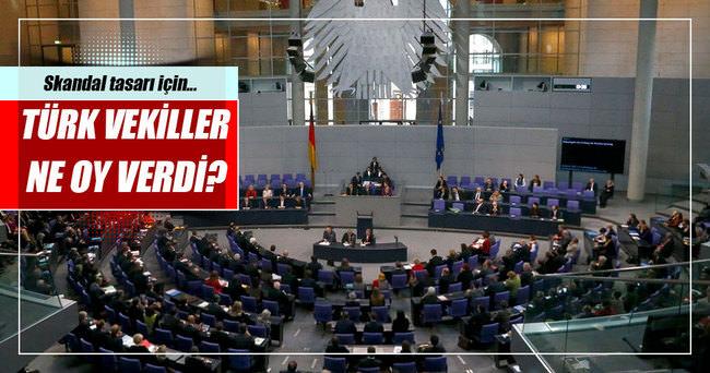Almanya'da Ermeni tasarısı için Türk vekiller ne oy verdi?