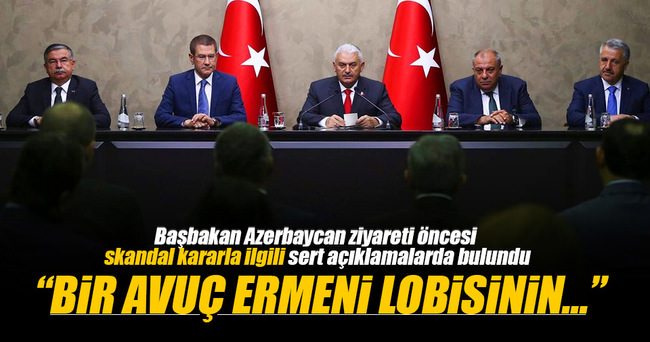 Başbakan: Bir avuç Ermeni lobisinin etkisiyle...