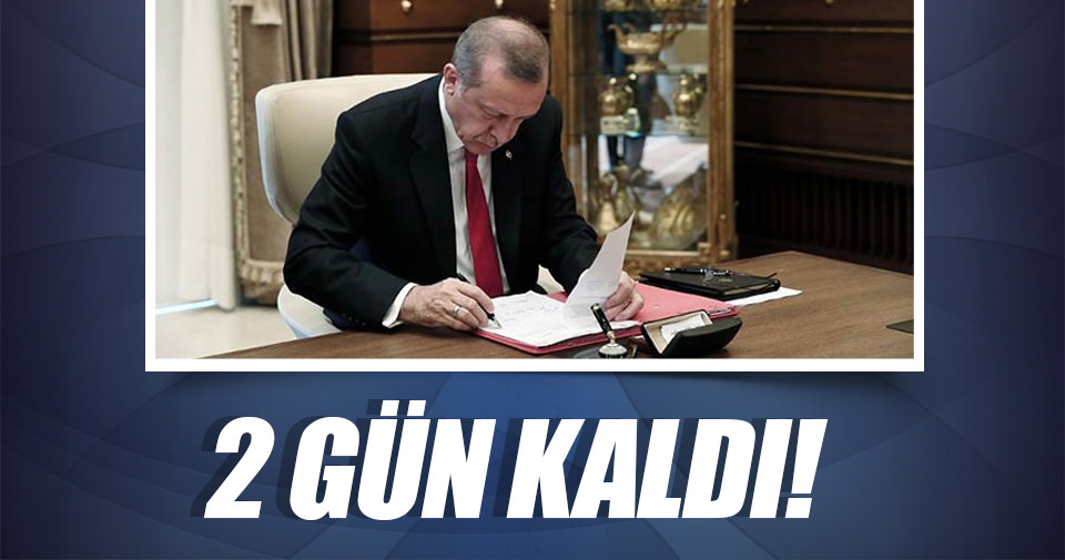 Erdoğan'ın onayı için son 2 gün