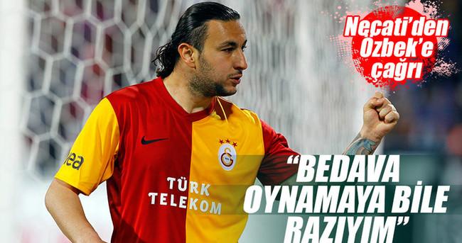 Galatasaray'a bedavaya gelirim
