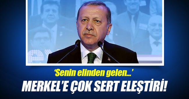 Cumhurbaşkanı Erdoğan'dan Merkel'e sert eleştiri!