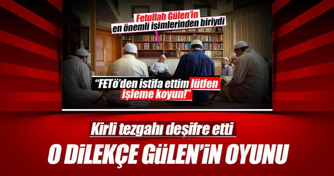 İstifa mektubu Gülen'in senaryosu