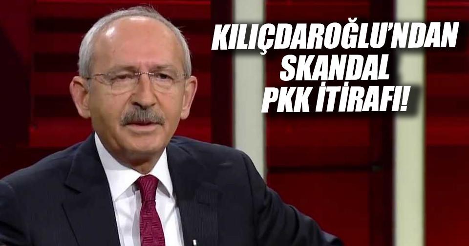 Kılıçdaroğlu'ndan skandal PKK itirafı!