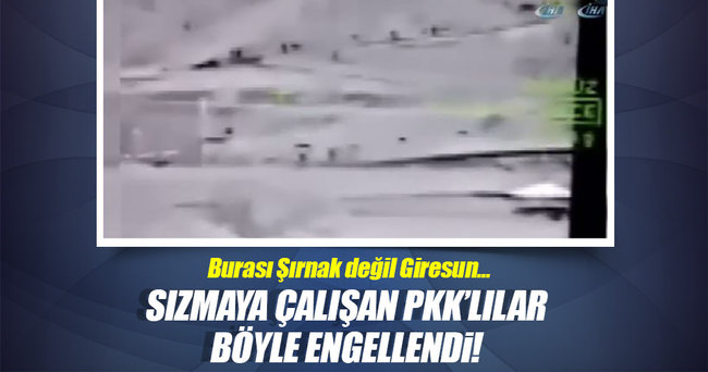 Giresun'da sızmaya çalışan PKK'lılar böyle engellendi!