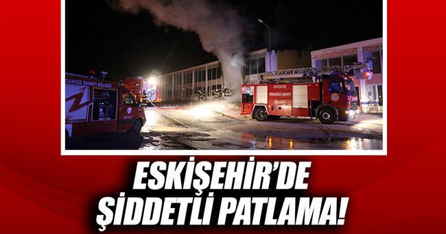 Eskişehir'de şiddetli patlama