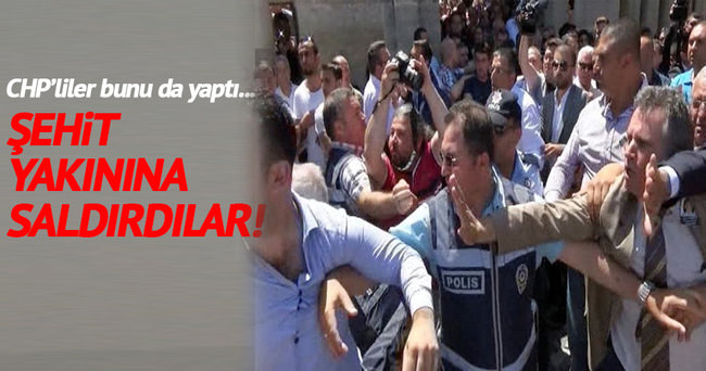 Şehit cenazesinde CHP'liler şehit yakınına saldırdı!