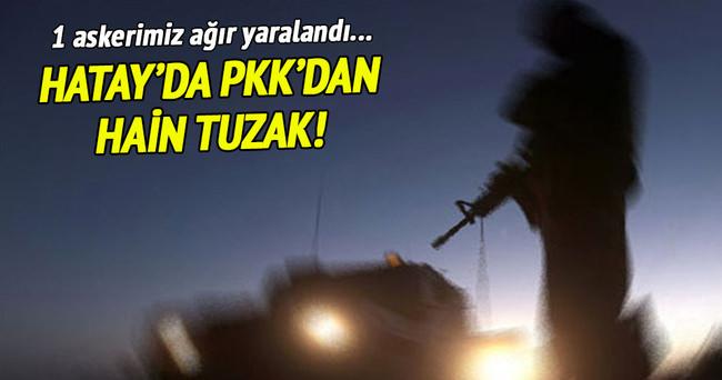 Hatay'da PKK'dan hain tuzak!