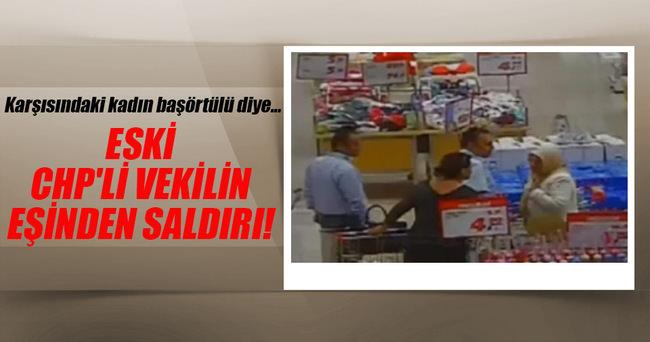 Eski CHP'li vekilin eşinden saldırı
