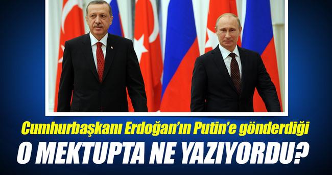 Erdoğan'ın Putin'e gönderdiği mektupta ne yazıyordu?