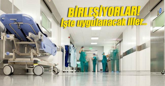 Bakanlık ve üniversite hastaneleri birleşiyor