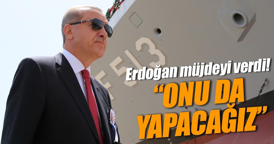 Erdoğan'dan uçak gemisi müjdesi
