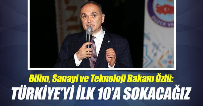 'Türkiye'yi teknoloji üreten ilk 10 ülke arasına sokacağız'