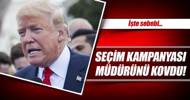 Trump kampanya müdürünü kovdu!