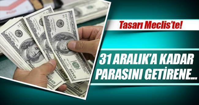 Parasını 31 Aralık'a kadar getirene vergi yok