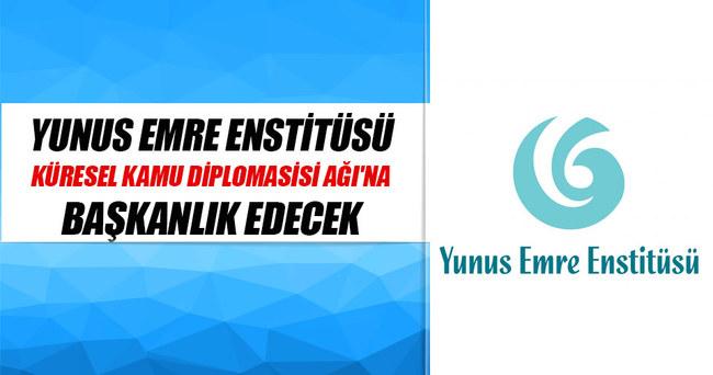 Yunus Emre Enstitüsü Küresel Kamu Diplomasisi Ağı'na başkanlık edecek