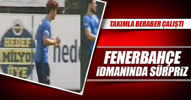 Fenerbahçe idmanında iki sürpriz!