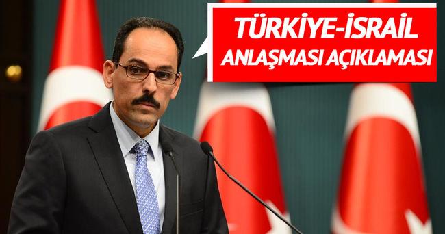 İbrahim Kalın'dan Türkiye-İsrail anlaşması hakkında açıklama