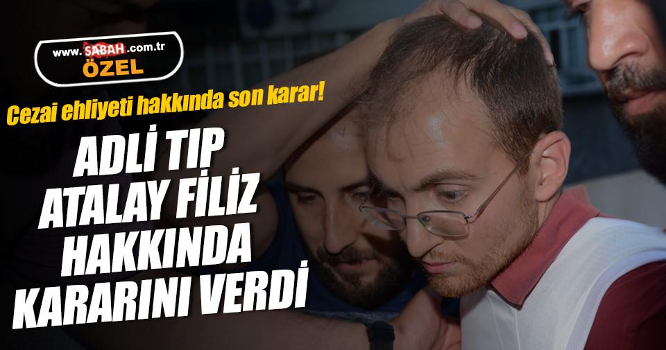 Adli Tıp Atalay Filiz hakkında kararını verdi