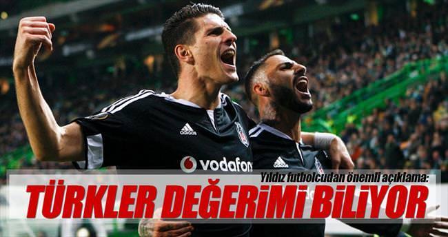 'Türkler değerimi biliyor'